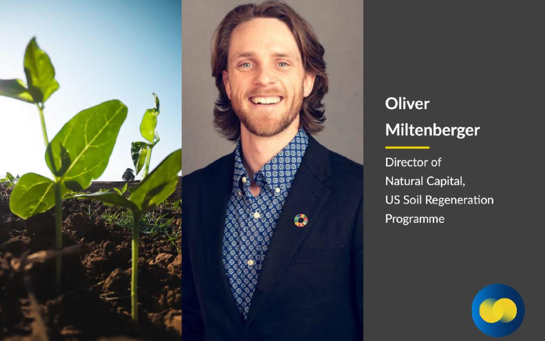 Meet Oliver Miltenberger, Director of Natural Capital (US Soil Programme)